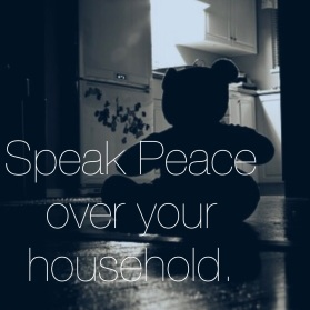 Speaking peace into our home